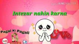 WhatsApp status    Sad 💔💔💔Song    Old song     Had se bhi zyada tum Kisi Se pyaar nhi karna