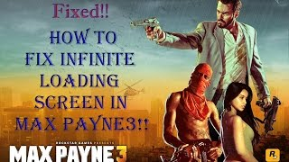 How To Fix Infinite Loading Screen In Max Payne 3 (New Method Working 100% 2017)