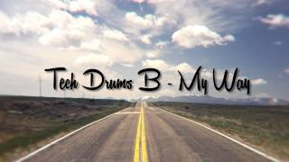 Tech Drums  - My Way [ mp3 free download ]