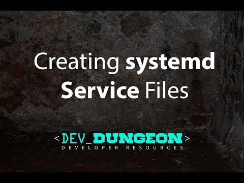 Creating Systemd Service Files | DevDungeon