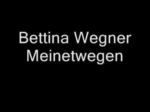 Bettina Wegner  Meinetwegen