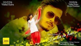 Tu hi to hai - Vishal Kalra