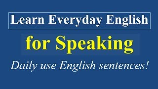 Learn Everyday English For Speaking - Daily Use English Sentences