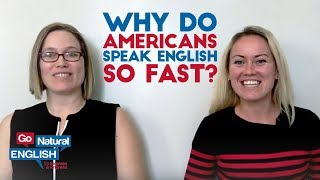 Why do Americans speak English so fast?