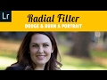 How to use a Radial Filter in #Lightroom to Dodge and Burn a Portrait.