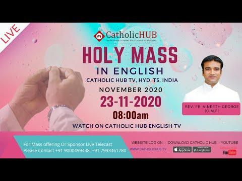 LIVE ENGLISH MASS | REV.FR.VINEETH GEORGE (C.M.F) | CATHOLICHUB.TV | HYD | TS | 23-11-2020