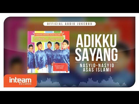 Adikku Sayang - Nasyid-Nasyid Asas Islami (Official Audio Jukebox)