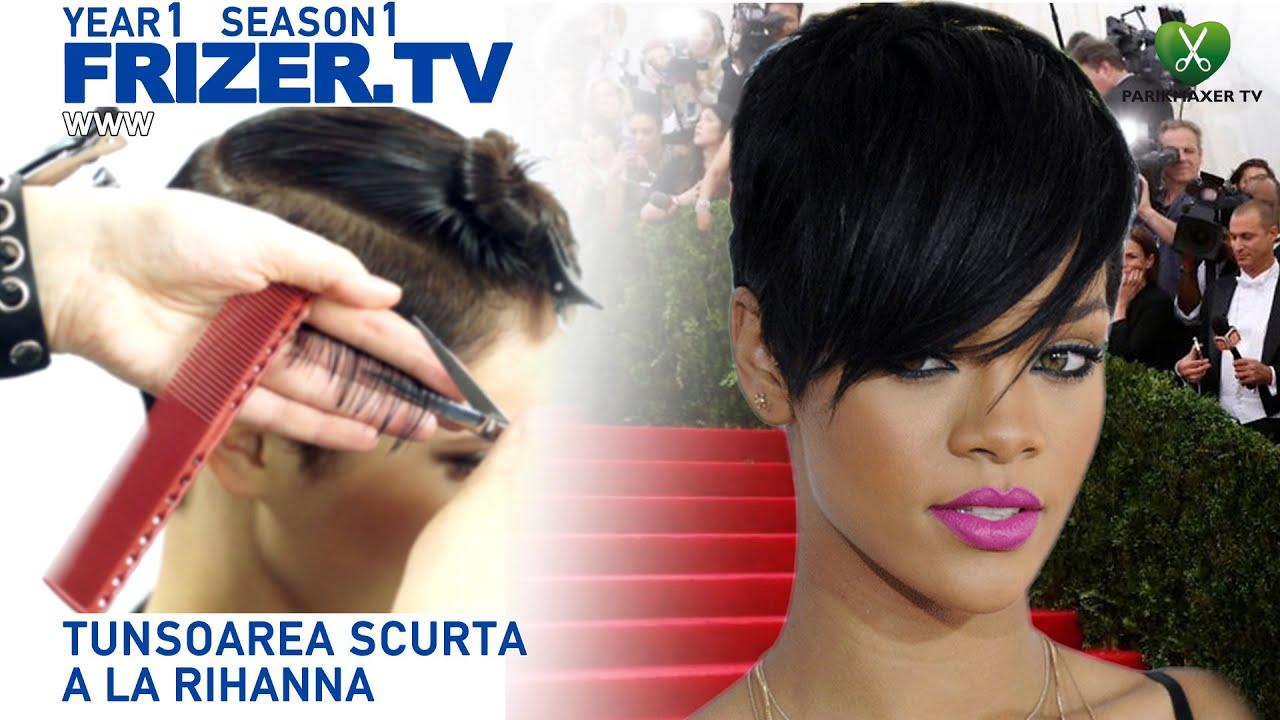 Tunsoarea Scurta A La Rihanna Rihanna Haircut Frizer Tv Youtube