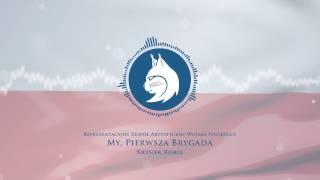 RZAWP - My, Pierwsza Brygada (Krysiek Remix) [Legiony]