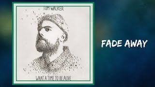 Tom Walker - Fade Away (Lyrics)