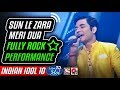 Sun Le Zara Meri Dua - First ROCKING NON-CLASSICAL Performance by Soumya - Indian Idol 10 - 2018