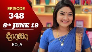 ROJA Serial | Episode 348 | 8th June 2019 | Priyanka | SibbuSuryan | SunTV Serial | Saregama TVShows