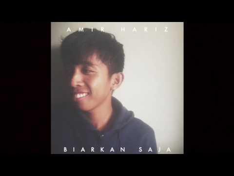 Amir Hariz - Biarkan Saja (Audio)