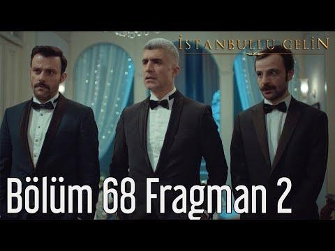 İstanbullu Gelin 68. Bölüm 2. Fragman