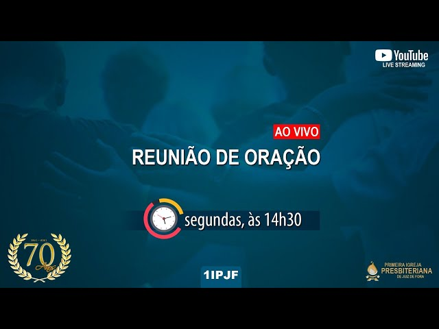 REUNIÃO DE ORAÇÃO - SEGUNDA 05/07/2021
