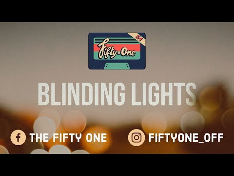 The Fifty-One / Blinding Lights (#stayathome Cover)