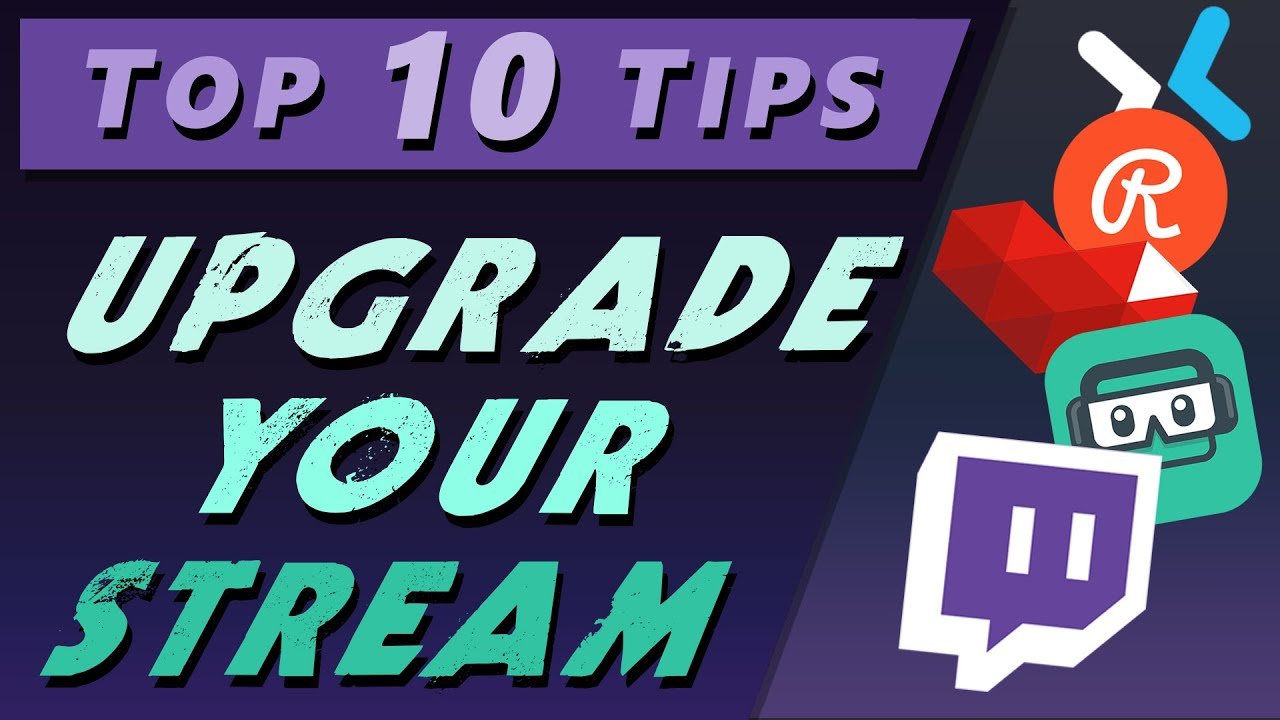 Top 10 streaming tips for Twitch streamers, YouTube, Mixer and more