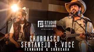 Fernando & Sorocaba – Churrasco Sertanejo e Você  FS Studio Sessions