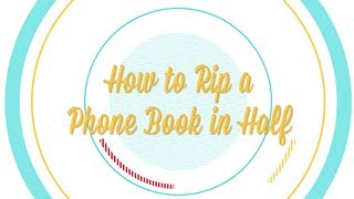 How to Rip a Phonebook in Half -- Be More Interesting (Pt. 2 of 8)