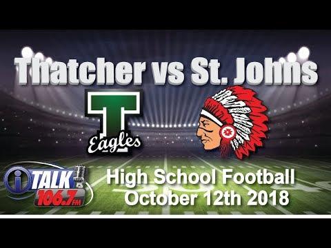 Thatcher vs St. Johns High School Football Full Game