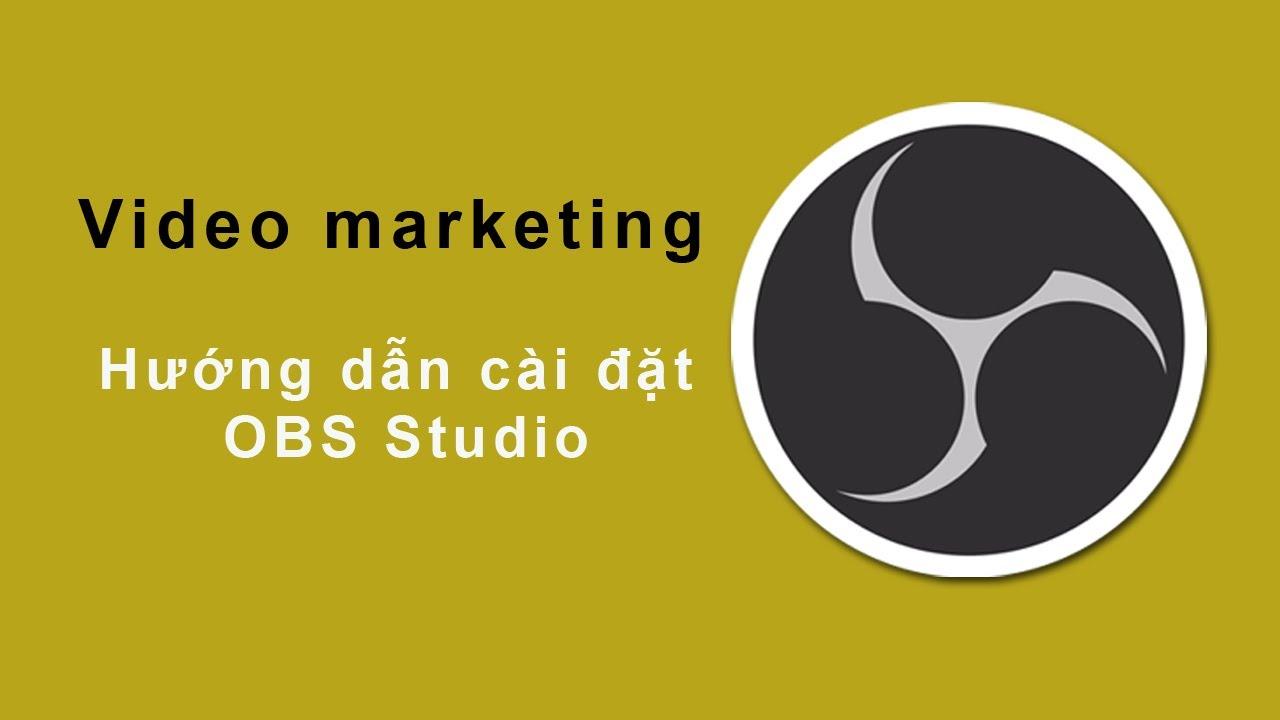 Video Marketing: Hướng dẫn cài đặt OBS Studio livestream trên facebook