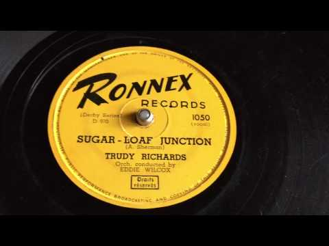 Trudy Richards - Sugar Loaf Junction - 78 rpm - Ronnex 1050