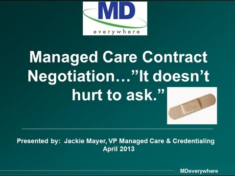 MDeverywhere Presents:  Negotiating Managed Care Contracts