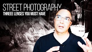 Street Photography : 3 lenses you must have