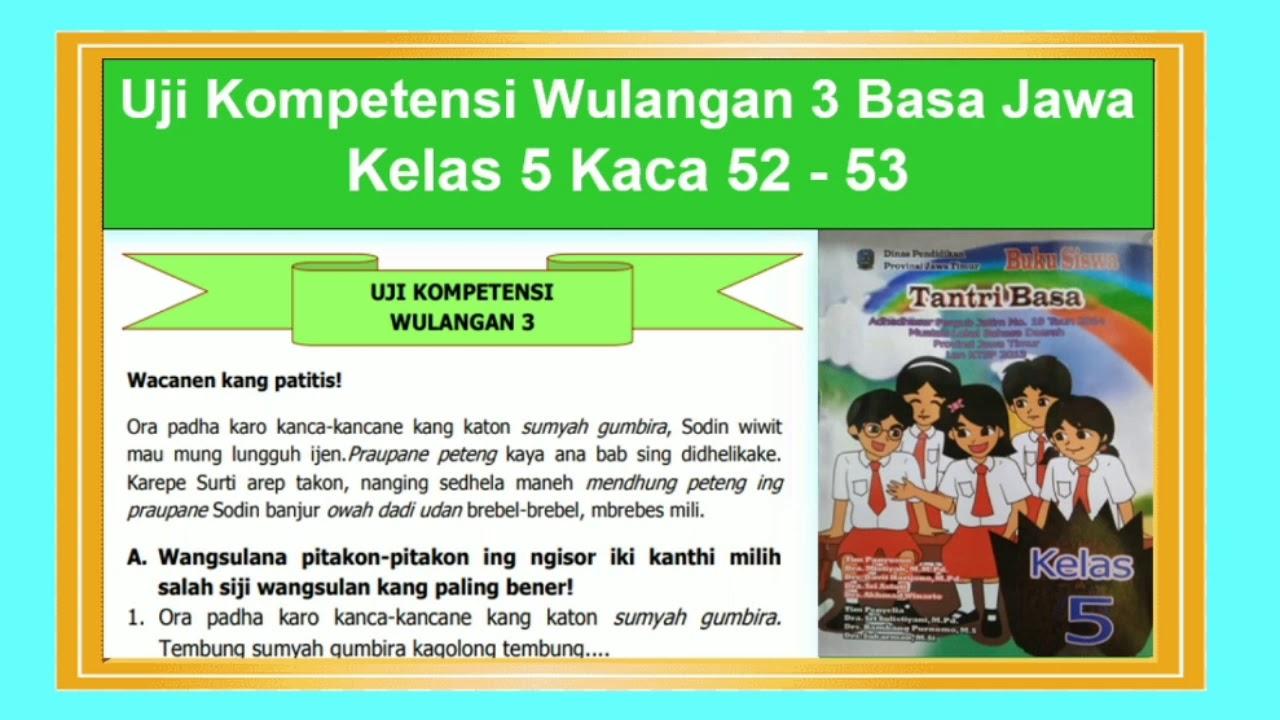 Uji Kompetensi Wulangan 3 Tantri Basa Kelas 5 Basa Jawa Hal 52 53 Youtube