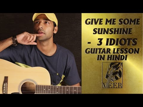 Give Me Some Sunshine - Guitar Lesson By VEER KUMAR