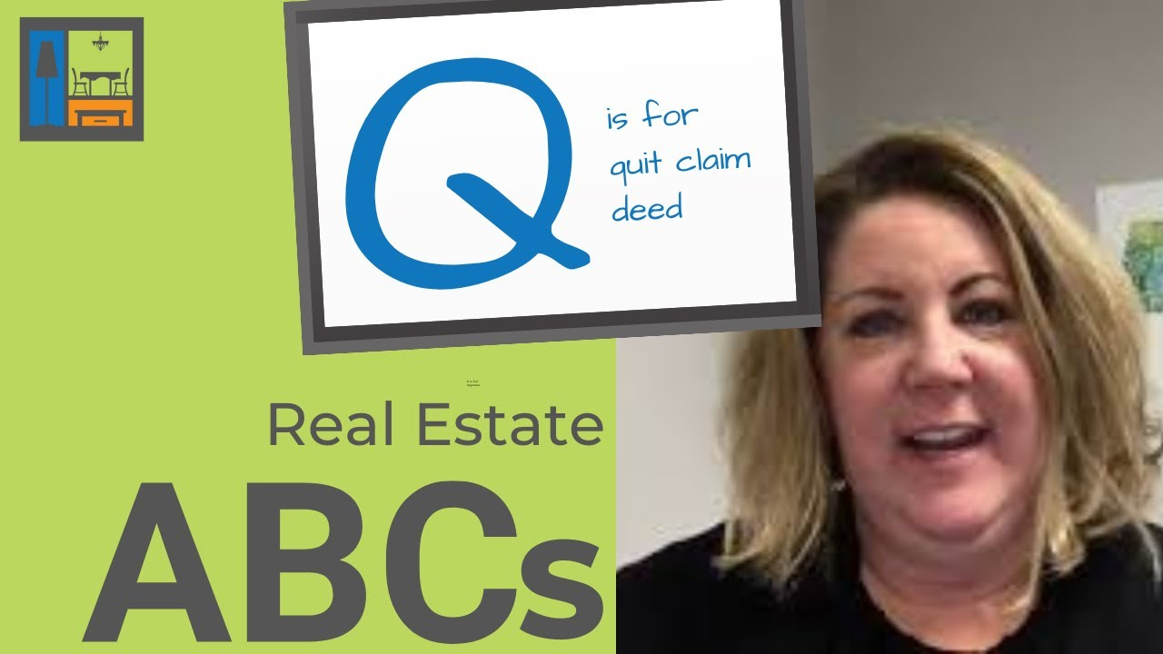 Real Estate ABCs | Q is for Quit Claim Deed