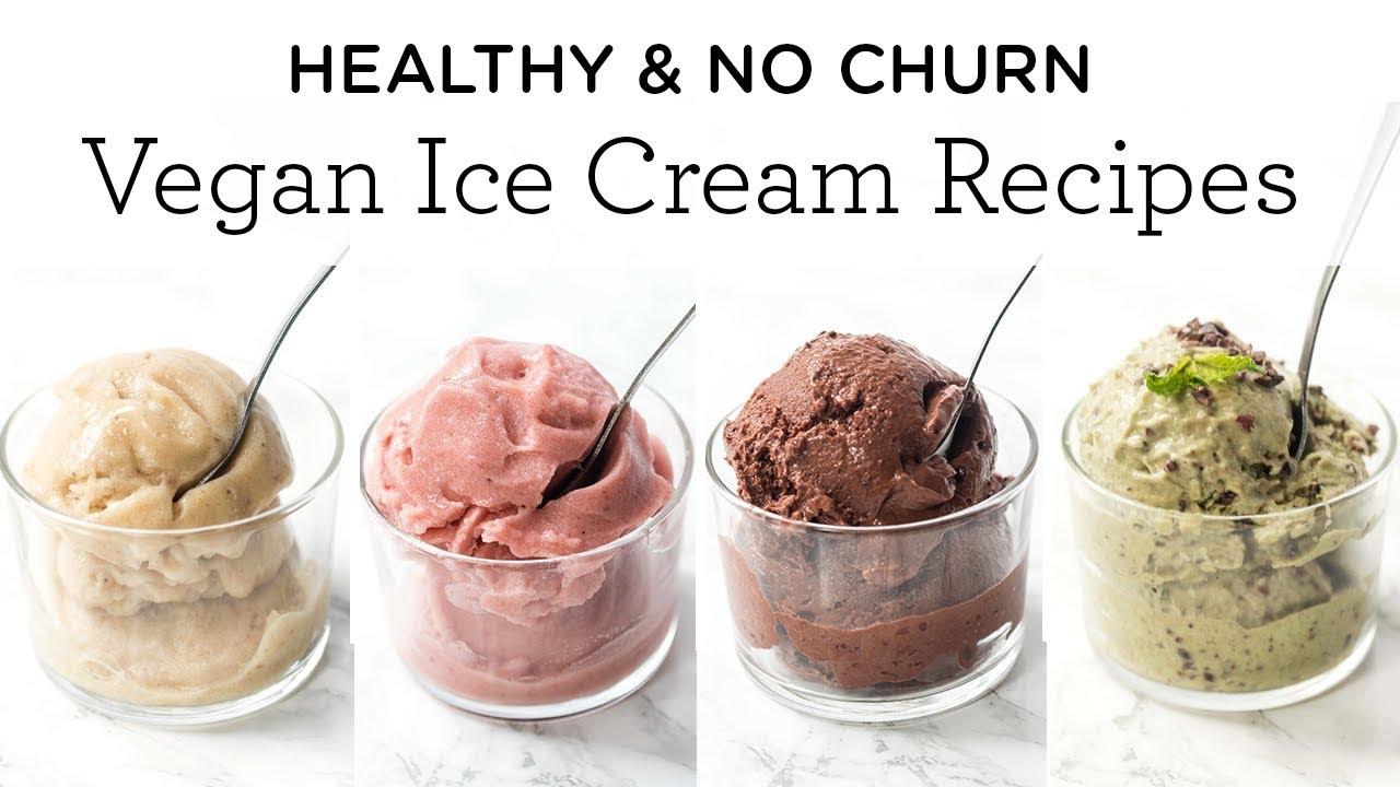 Healthy No Churn Vegan Ice Cream Recipes 4 Different Flavors Vegan Ice Cream Recipe Vegan Ice Cream Recipes