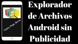 Explorador de Archivos Android sin Publicidad - PhoneAndroide