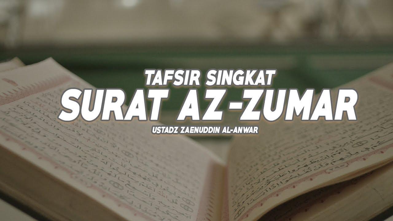 Tafsir Singkat Surat Az Zumar Ayat 41 47 Ustadz Zaenuddin Al Anwar