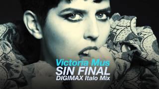 Victoria Mus - Sin Final (Digimax Italo Remix)