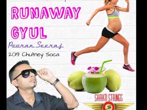 Pooran Seeraj - Runaway Gyul (2019 Guyana Chutney)