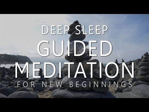 Deep Sleep Guided Meditation for New Beginnings Dream Affirmations for Powerful Change