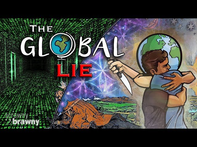 The Global Lie -  The Hidden Truth of the Flat Earth
