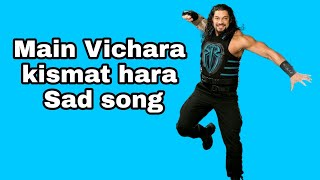 Main Vichara Kismat Hara | Arman Bedii | Roman Reigns | Full Video | Crazy Engry Sad Best Parts | HD