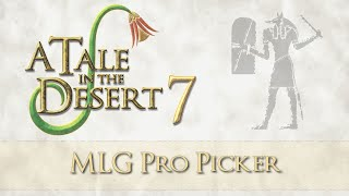 Ep 4 - ATitD - MLG Pro Picker (A Tale in the Desert 7 gameplay)