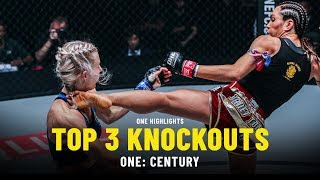 Top 3 Knockouts From ONE: CENTURY   ONE Highlights