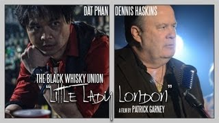 The Black Whisky Union - Little Lady London [Official Music Video]