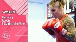 Finland's Greatest Ever Boxer Eva Wahlström | Trans World Sport