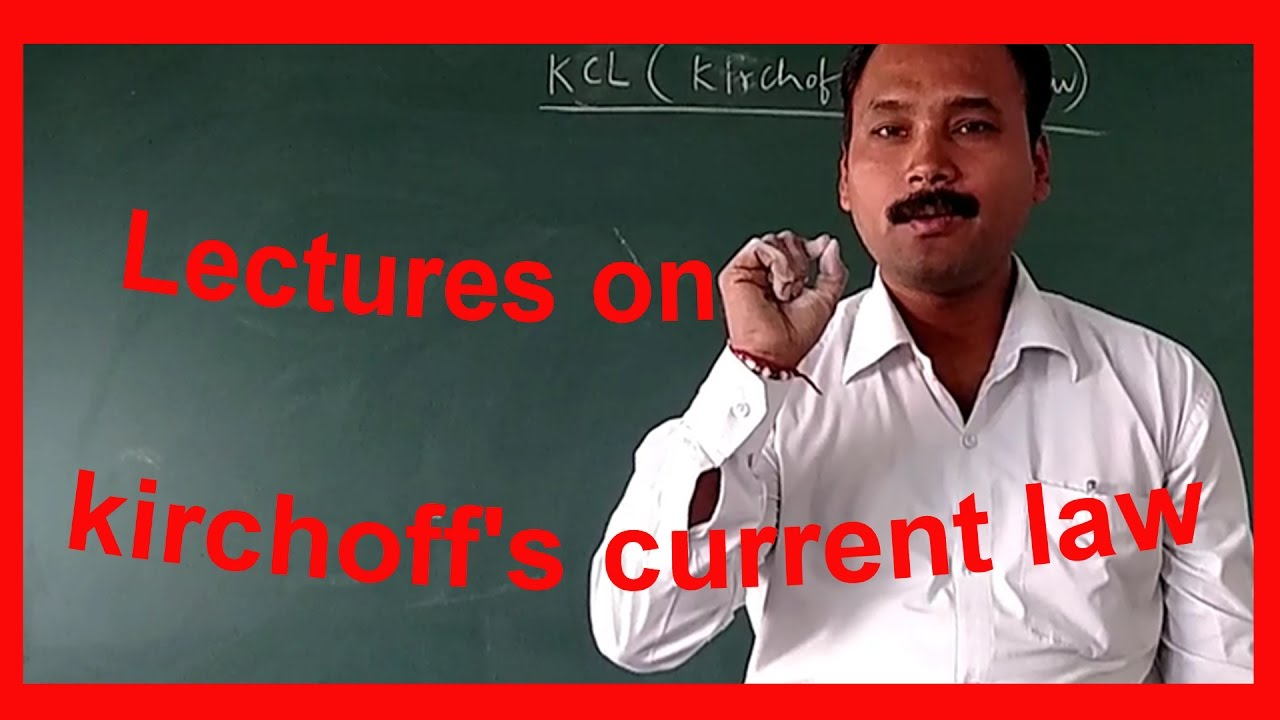 Lectures On Kirchhoffs Current Law How To Solve Numericals Kcl Kirchhoff39s Voltage Kvl Divider Circuits And Laws