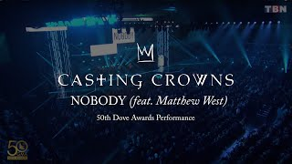 Casting Crowns - Nobody feat. Matthew West (Live from the 2019 GMA Dove Awards)