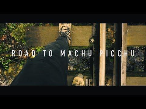Road to Machu Picchu | PERU 2017 | SONY A6000 | CINEMATIC | SHORT FILM