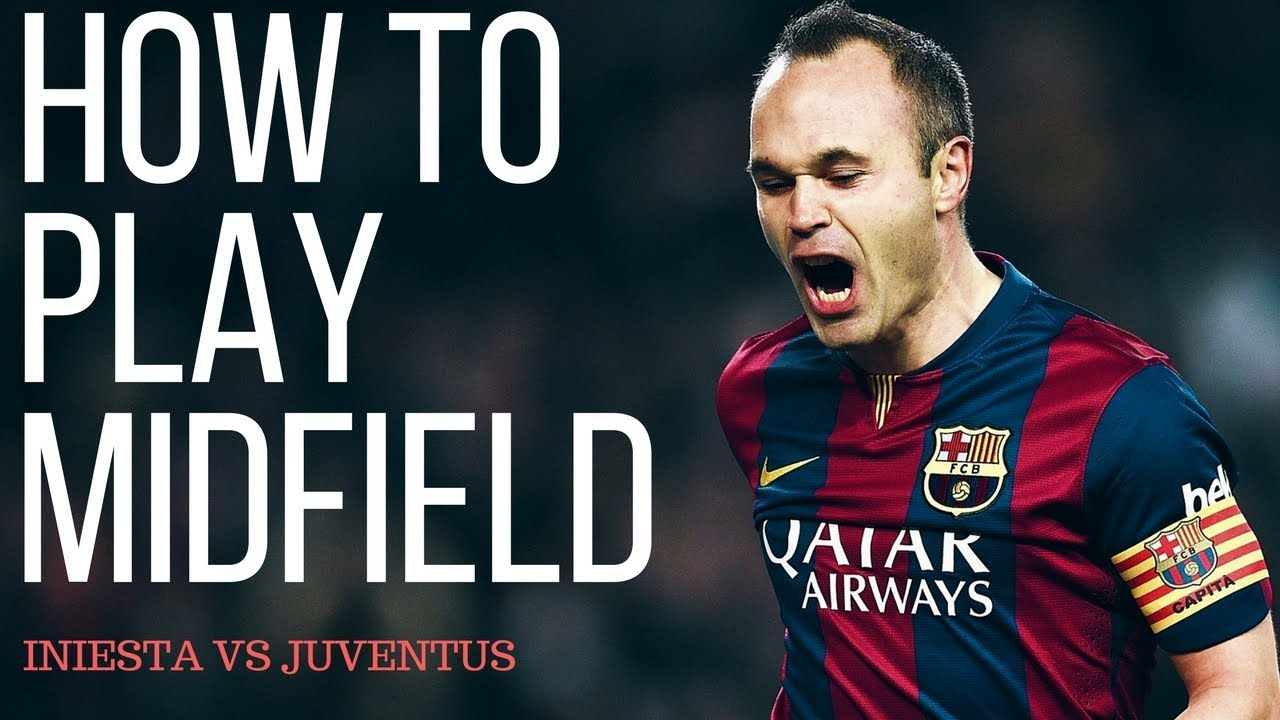 Download How To Play Center Midfielder In Football - Andres Iniesta Analysis VS Juventus