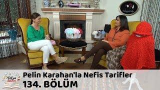 Pelin Karahan'la Nefis Tarifler 134. Bölüm | 22 Mart 2018