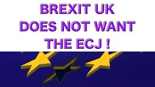 🇬🇧 🇬🇧 Brexit UK Does Not Need the ECJ! 🇬🇧 🇬🇧