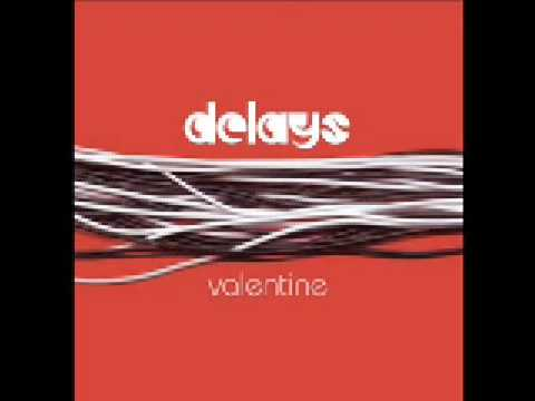 Delays - Valentine (Album Version)